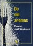 De mil aromas. Poemas gastronómicos